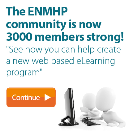 The ENMHP community is now 3000 members strong - See how you can help create a new web based eLearning program